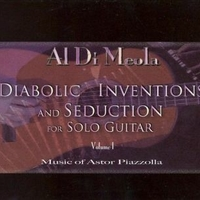 Diabolic inventions and seduction for solo guitar volume 1-Music of Astor Piazzolla - AL DI MEOLA