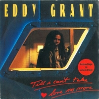 Till I can't take love no more \ California style - EDDY GRANT