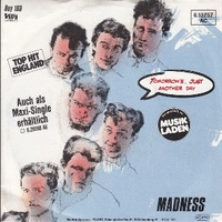 Tomorrow's (just another day) \ Madness (is all in the mind) - MADNESS