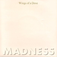 Wings of a dove \ Behind the 8 ball - MADNESS