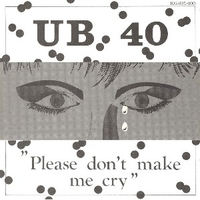 Please don't make me cry \ Keep on moving - UB40