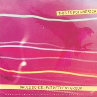 This is not America (vocal+instrumental) - DAVID BOWIE \ PAT METHENY