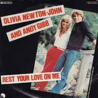 Rest your love on me \ Boats against the current - OLIVIA NEWTON-JOHN \ ANDY GIBB