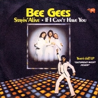 Stayin' alive \ If I can't have you - BEE GEES