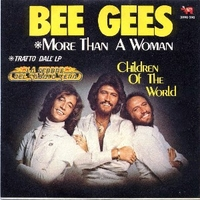 More than a woman \ Children of the world - BEE GEES