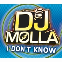 I don't know (4 vers.) - DJ MOLLA
