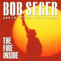 The fire inside - BOB SEGER