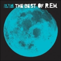 In time - The best of R.e.m. 1988/2003 - R.E.M.