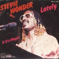 Lately \ If it's magic - STEVIE WONDER