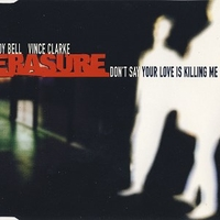 Don't say your love is killing me (1 track) - ERASURE