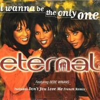 I wanna be the only one\Don't you love me - ETERNAL