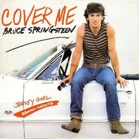 Cover me \ Jersey girl - BRUCE SPRINGSTEEN