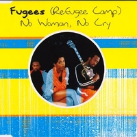 No woman, no cry \ Don't cry, dry your eyes (4 tracks) - FUGEES