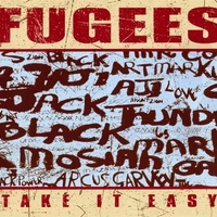 Take it easy (2 vers.) - FUGEES