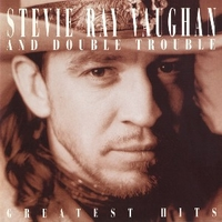 Greatest hits - STEVIE RAY VAUGHAN