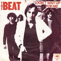 Don't wait up for me \ Walking out on love - BEAT (U.s.a.)