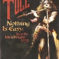 Nothing is easy: live at the Isle of Wight 1970 - JETHRO TULL