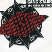 You know my steez (2 tracks) - GANG STARR