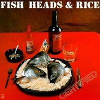 Certified - FISH HEADS & RICE