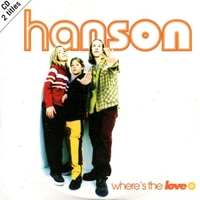 Where is the love\ Look at you - HANSON