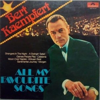 All my favourite songs - BERT KAEMPFERT