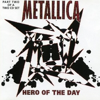 Hero of the day part two (4 tracks) - METALLICA