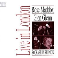 Live in London-Rockabilly reunion - ROSE MADDOX \ GLEN GLENN