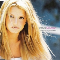 I wanna love you forever (4 vers.) - JESSICA SIMPSON
