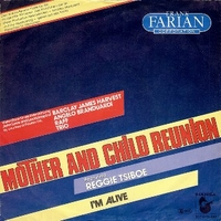Mother and child reunion\I'm alive - ANGELO BRANDUARDI \ Raf \ Frank Farian corporation
