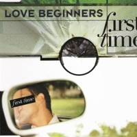 First time (3 vers.) - LOVE BEGINNERS