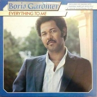 Everything to me - BORIS GARDINER