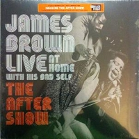 Live at home with his band self - The after show (RSD Black friday 2019) - JAMES BROWN
