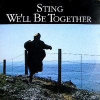 We'll be together - STING