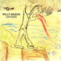 Oxygen (2 vers.) - WILLY MASON