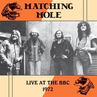 Live at the BBC 1972 - MATCHING MOLE