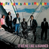 It hit me like a hammer - HUEY LEWIS & THE NEWS