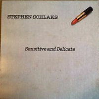 Sensitive and delicate - STEPHEN SCHLAKS