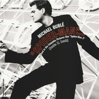 Spider man theme \ Sway (6 tracks) - MICHAEL BUBLE'