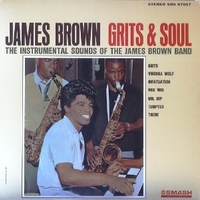 Grits & soul - The instrumental sounds of the James Brown band - JAMES BROWN