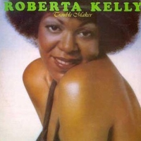 Trouble maker - ROBERTA KELLY