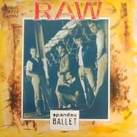 Raw (ext.mix) - SPANDAU BALLET