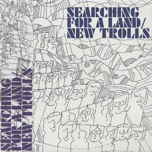 Searching for a land - NEW TROLLS