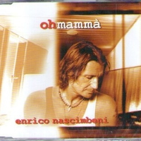 Oh mammà\I don't believe you - ENRICO NASCIMBENI