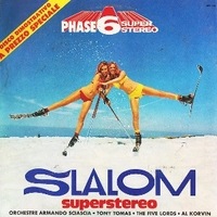 Slalom superstereo - ARMANDO SCIASCIA \ TONY TOMAS \ AL KORVIN \ FIVE LORDS