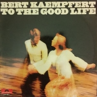 To the good life - BERT KAEMPFERT