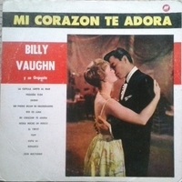Mi corazon te adora - BILLY VAUGHN