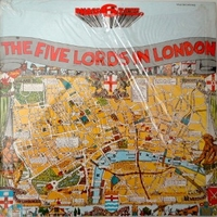 The Five Lords in London - FIVE LORDS
