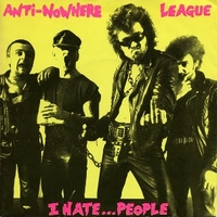I hate...people \ Let's break the law - ANTI-NOWHERE LEAGUE