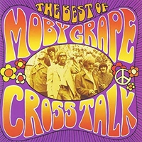 Crosstalk-The best of Moby grape - MOBY GRAPE