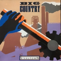 Steeltown - BIG COUNTRY